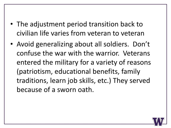 The adjustment period transition back to civilian life varies from veteran to veteran