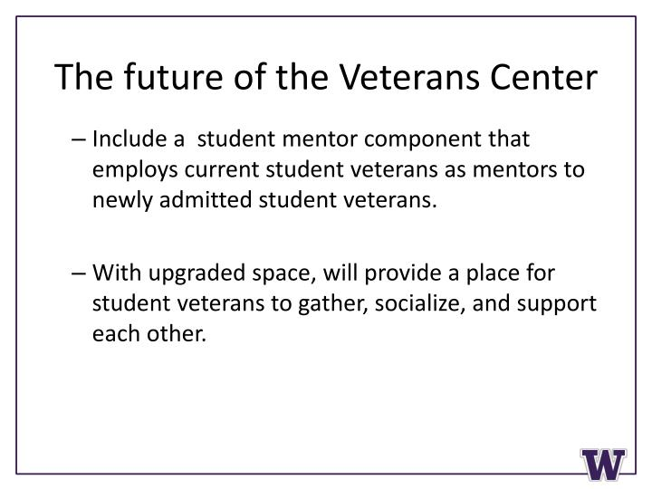 The future of the Veterans Center