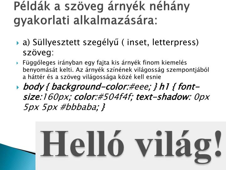 Példák a szöveg árnyék néhány gyakorlati alkalmazására: