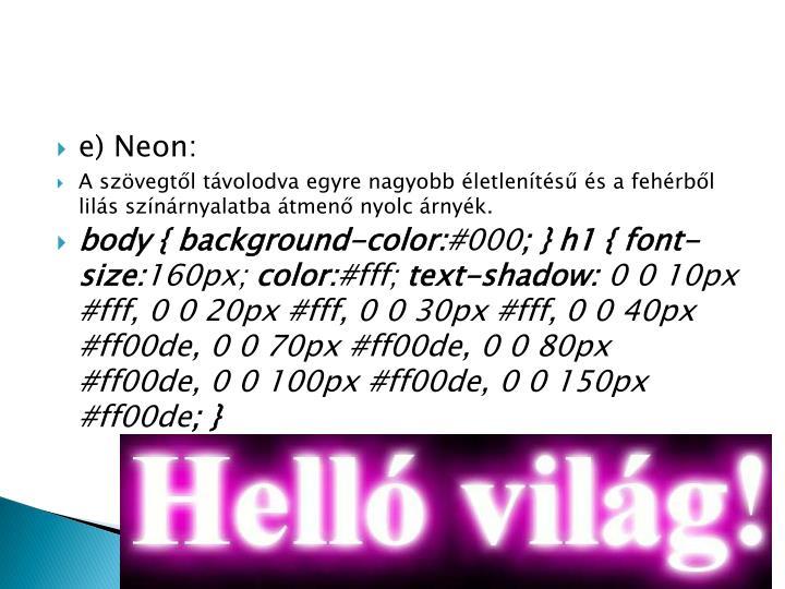 e) Neon: