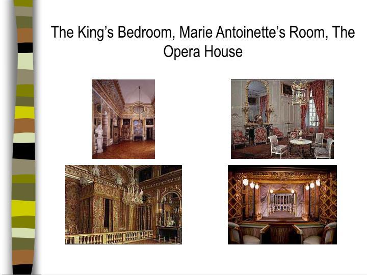 The King's Bedroom, Marie Antoinette's Room, The Opera House