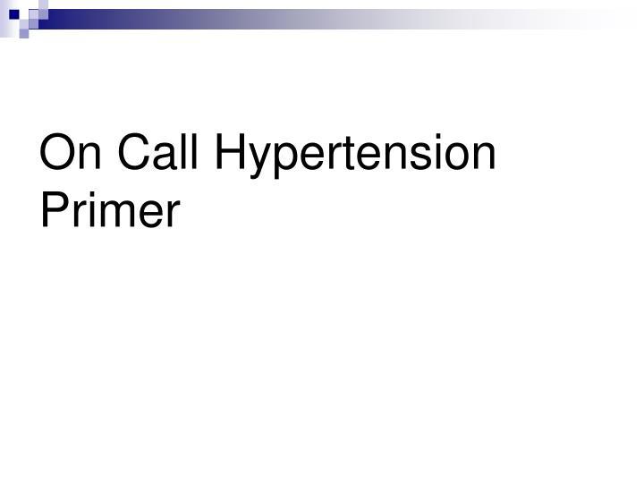 On Call Hypertension Primer