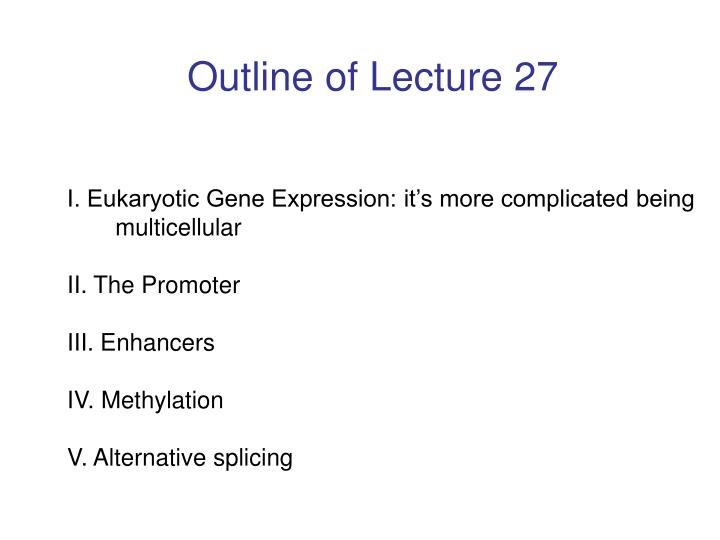 Outline of Lecture 27