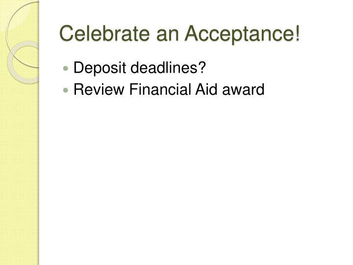 Celebrate an Acceptance!