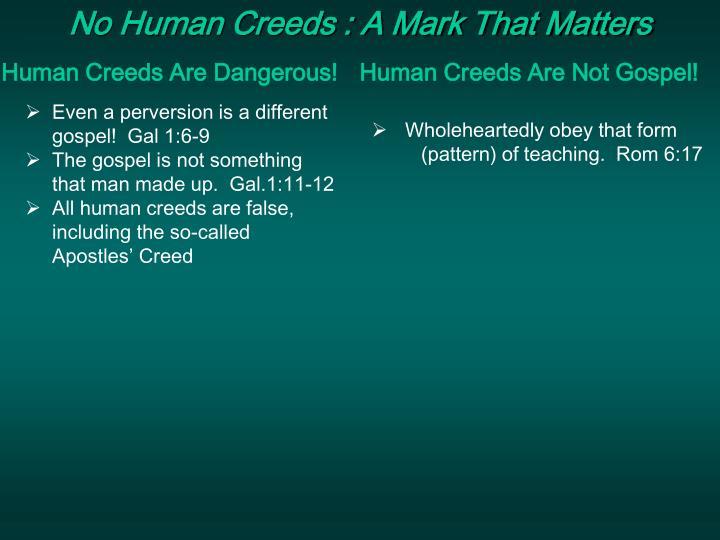 No Human Creeds : A Mark That Matters