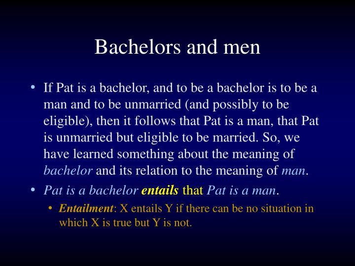 Bachelors and men
