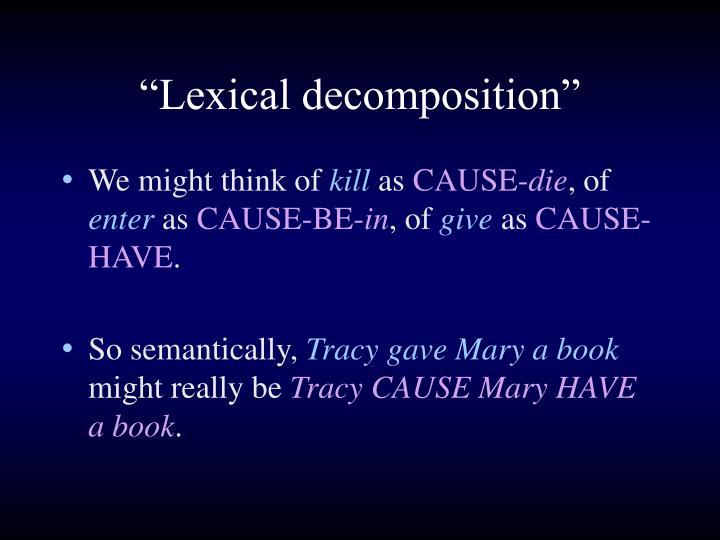 """Lexical decomposition"""