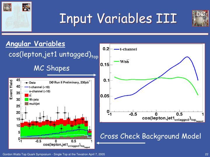 Input Variables III