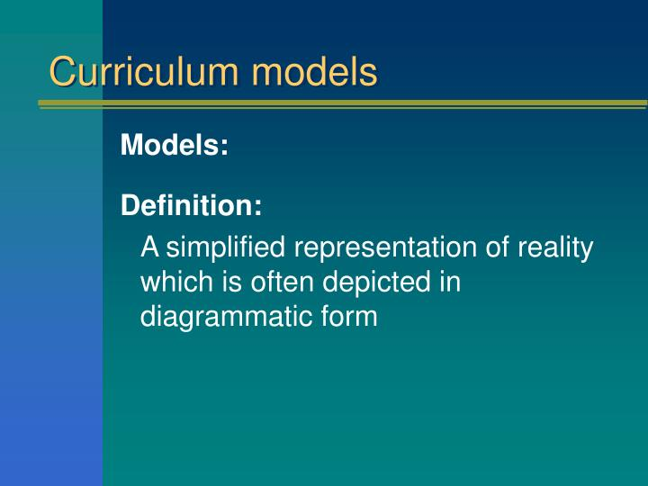 ppt - the curriculum  models powerpoint presentation