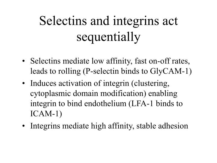 Selectins and integrins act sequentially