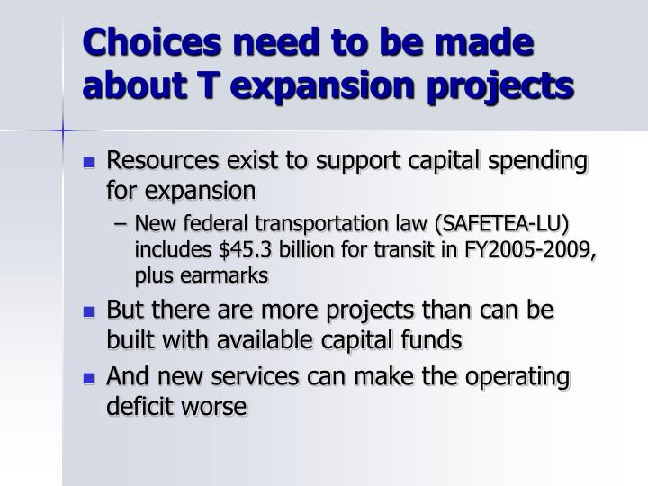 Choices need to be made about T expansion projects