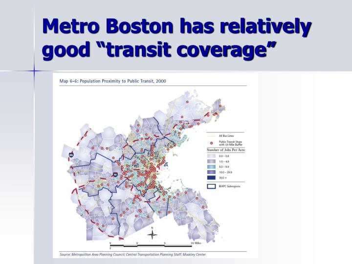 "Metro Boston has relatively good ""transit coverage"""
