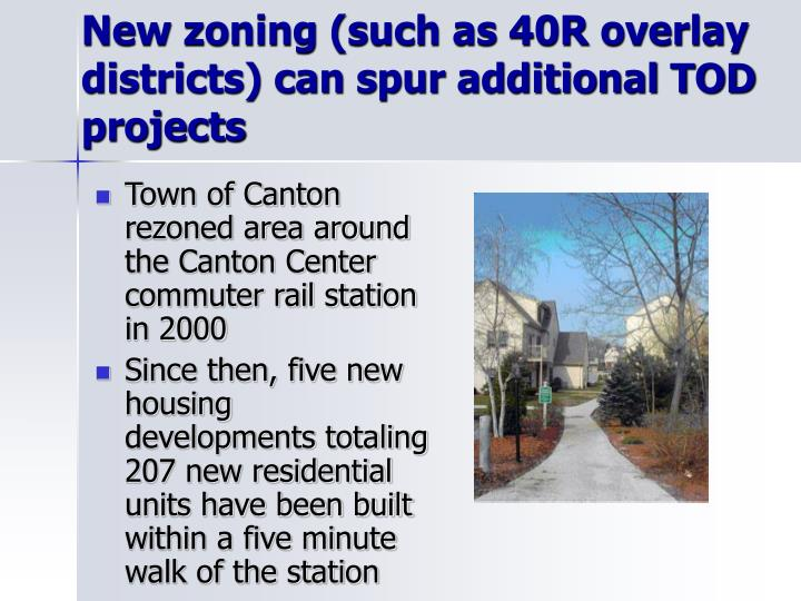 New zoning (such as 40R overlay districts) can spur additional TOD projects