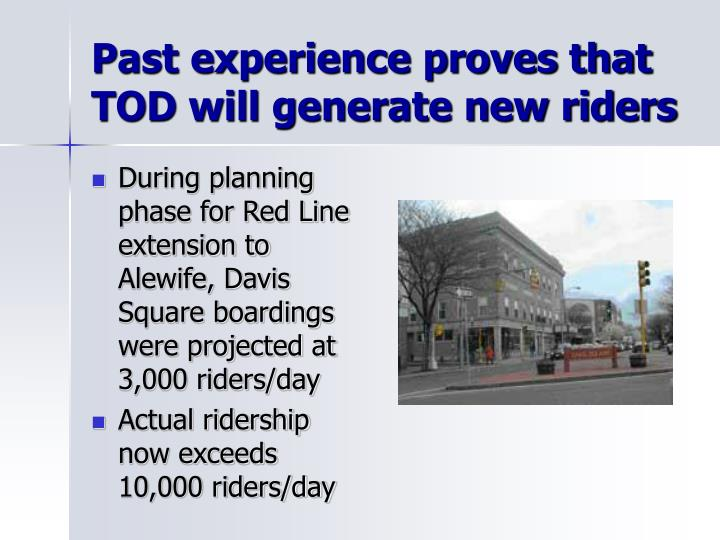 Past experience proves that TOD will generate new riders