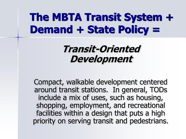 The MBTA Transit System + Demand + State Policy =