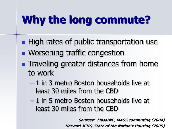 Why the long commute?