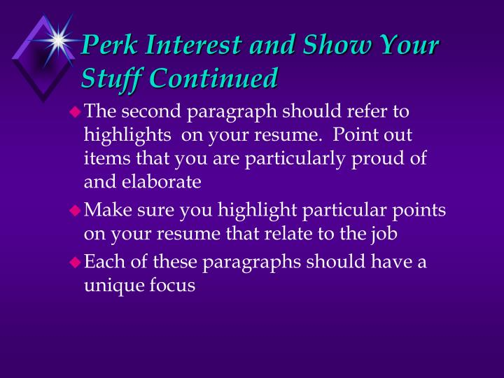 Perk Interest and Show Your Stuff Continued