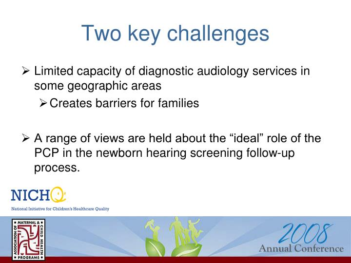 Two key challenges