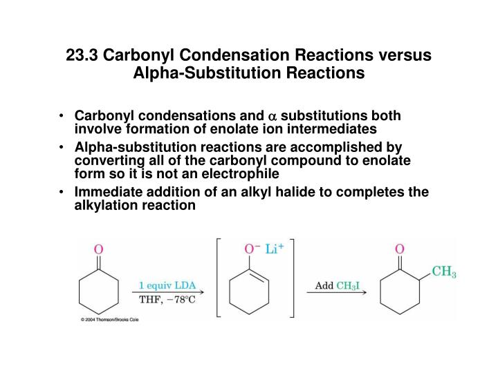 23.3 Carbonyl Condensation Reactions versus Alpha-Substitution Reactions