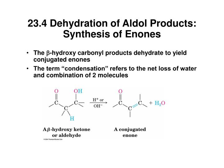 23.4 Dehydration of Aldol Products: Synthesis of Enones
