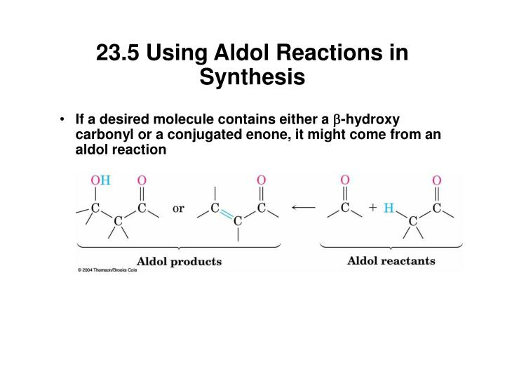 23.5 Using Aldol Reactions in Synthesis