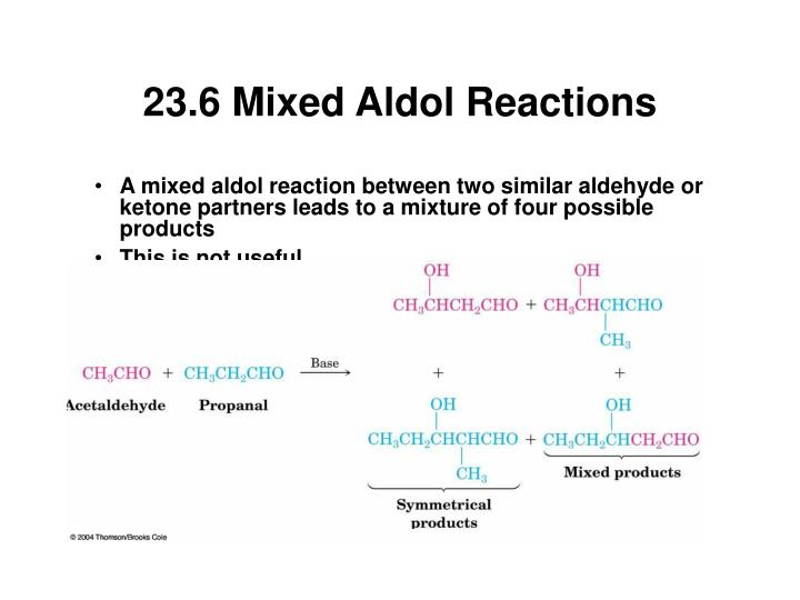 23.6 Mixed Aldol Reactions