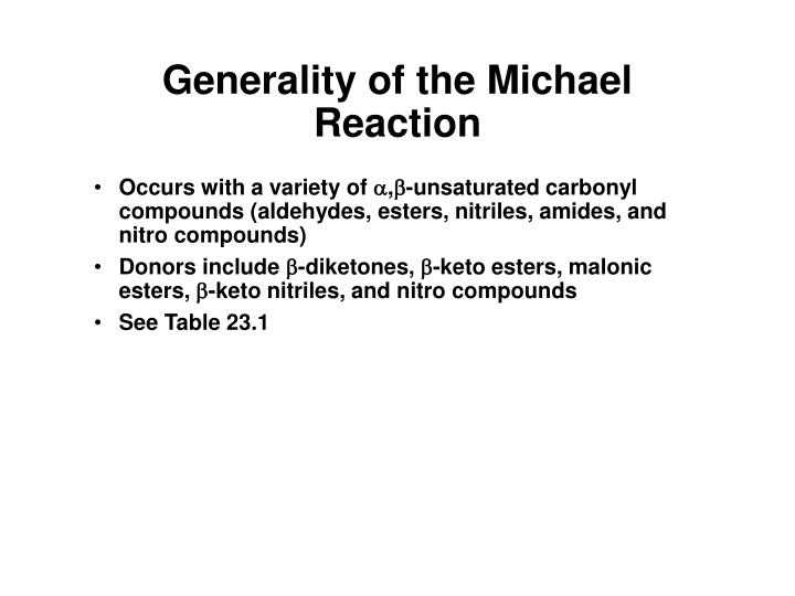 Generality of the Michael Reaction