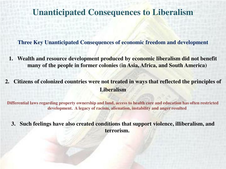 Unanticipated Consequences to Liberalism