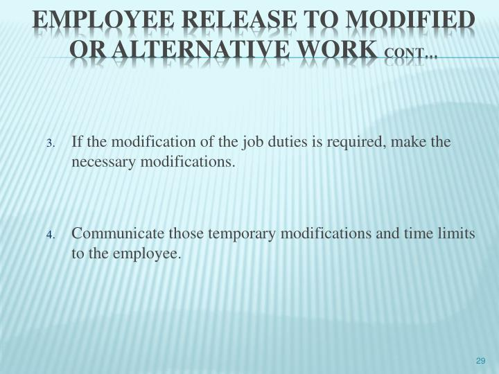 If the modification of the job duties is required, make the necessary modifications.