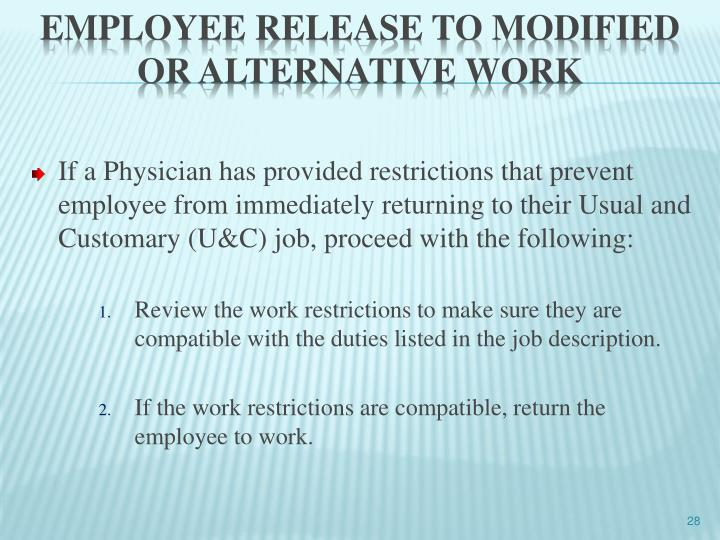 If a Physician has provided restrictions that prevent employee from immediately returning to their Usual and Customary (U&C) job, proceed with the following: