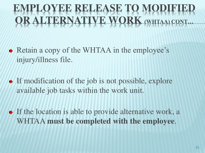 Retain a copy of the WHTAA in the employee's injury/illness file.