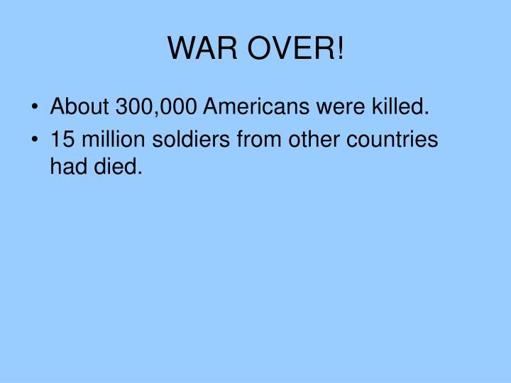 WAR OVER!