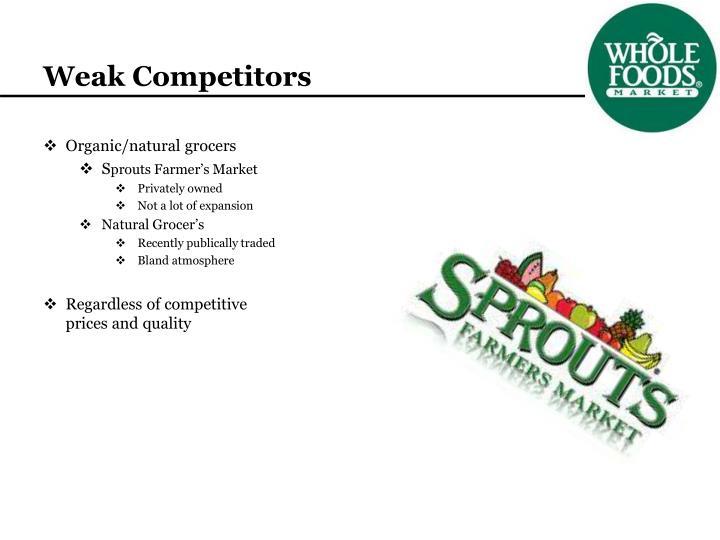 Weak Competitors