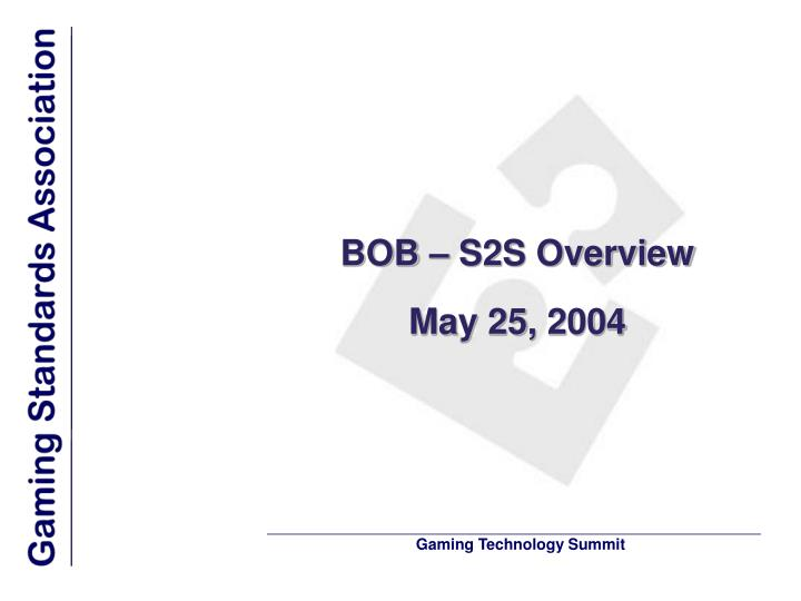 Bob s2s overview may 25 2004