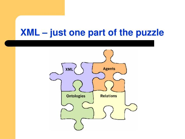 XML – just one part of the puzzle