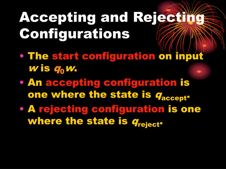 Accepting and Rejecting Configurations