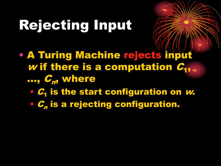 Rejecting Input