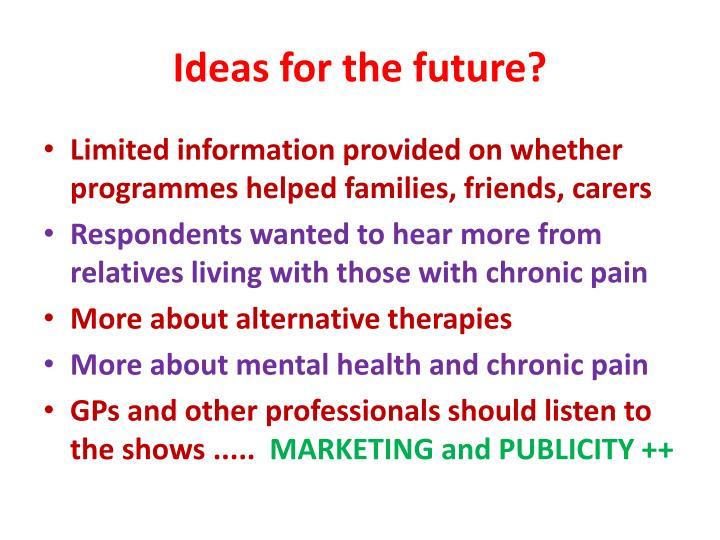 Ideas for the future?