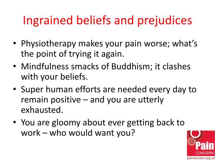 Ingrained beliefs and prejudices