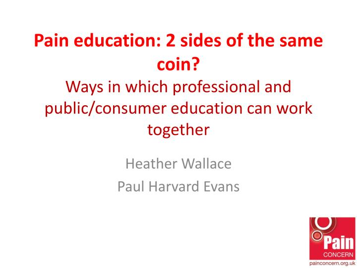 Pain education: 2 sides of the same coin?