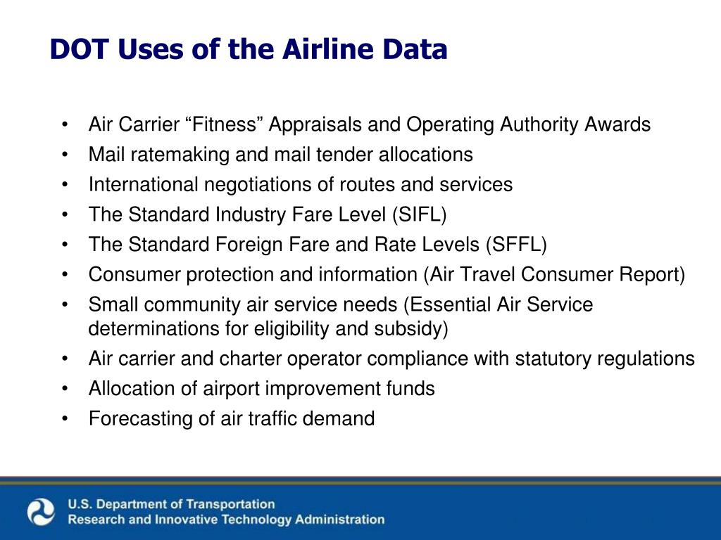 DOT Uses of the Airline Data