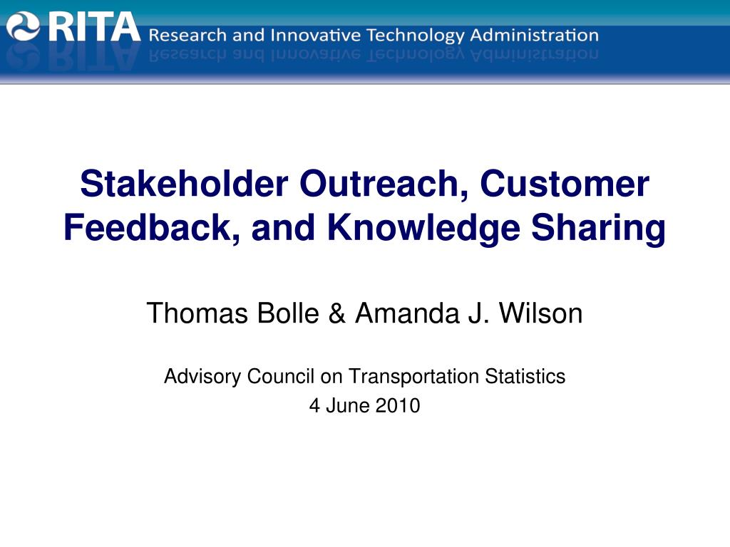 Stakeholder Outreach, Customer Feedback, and Knowledge Sharing