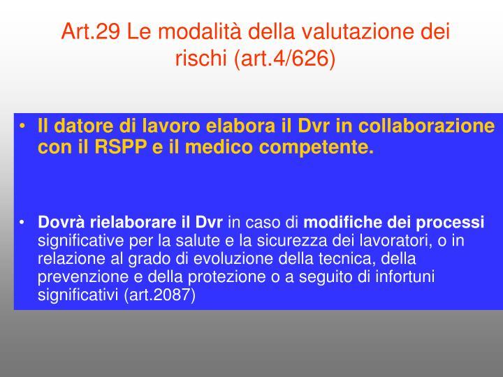 Art.29 Le modalità della valutazione dei rischi (art.4/626)