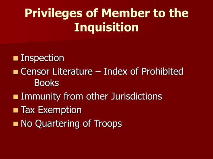 Privileges of Member to the Inquisition