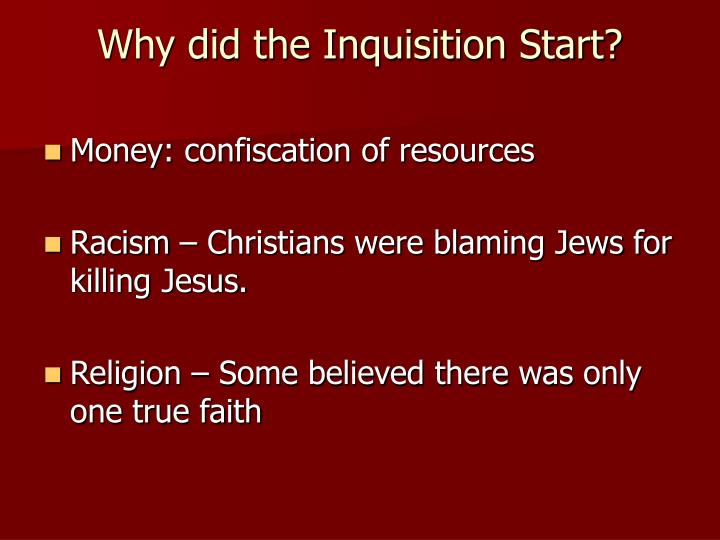 Why did the Inquisition Start?