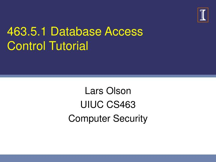 463 5 1 database access control tutorial