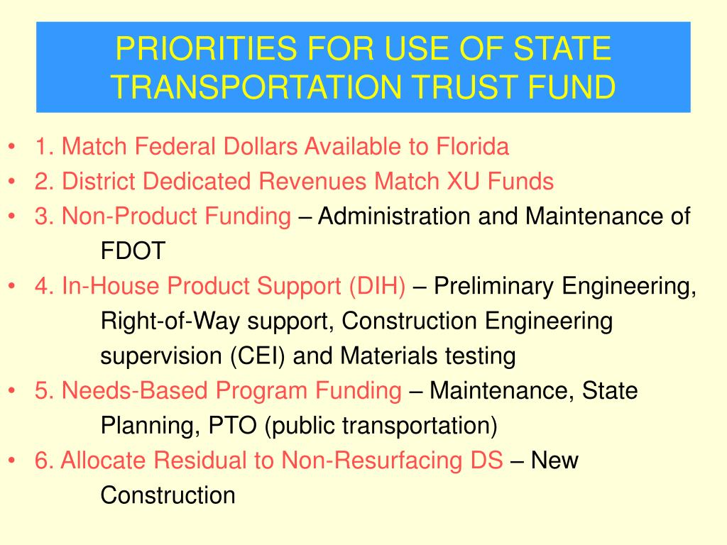 PRIORITIES FOR USE OF STATE TRANSPORTATION TRUST FUND