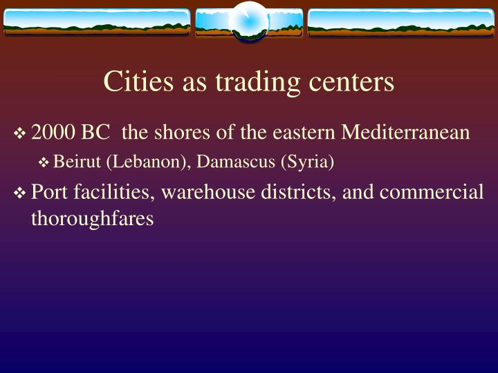Cities as trading centers