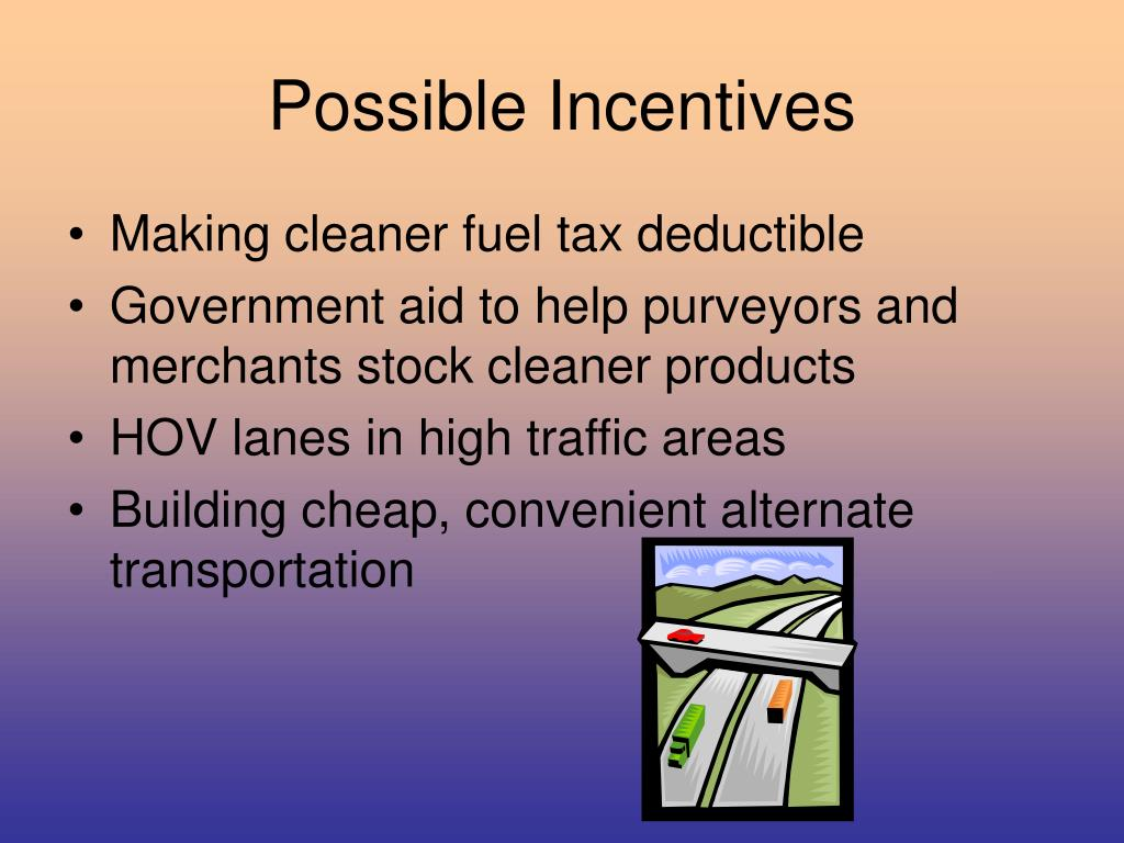 Possible Incentives