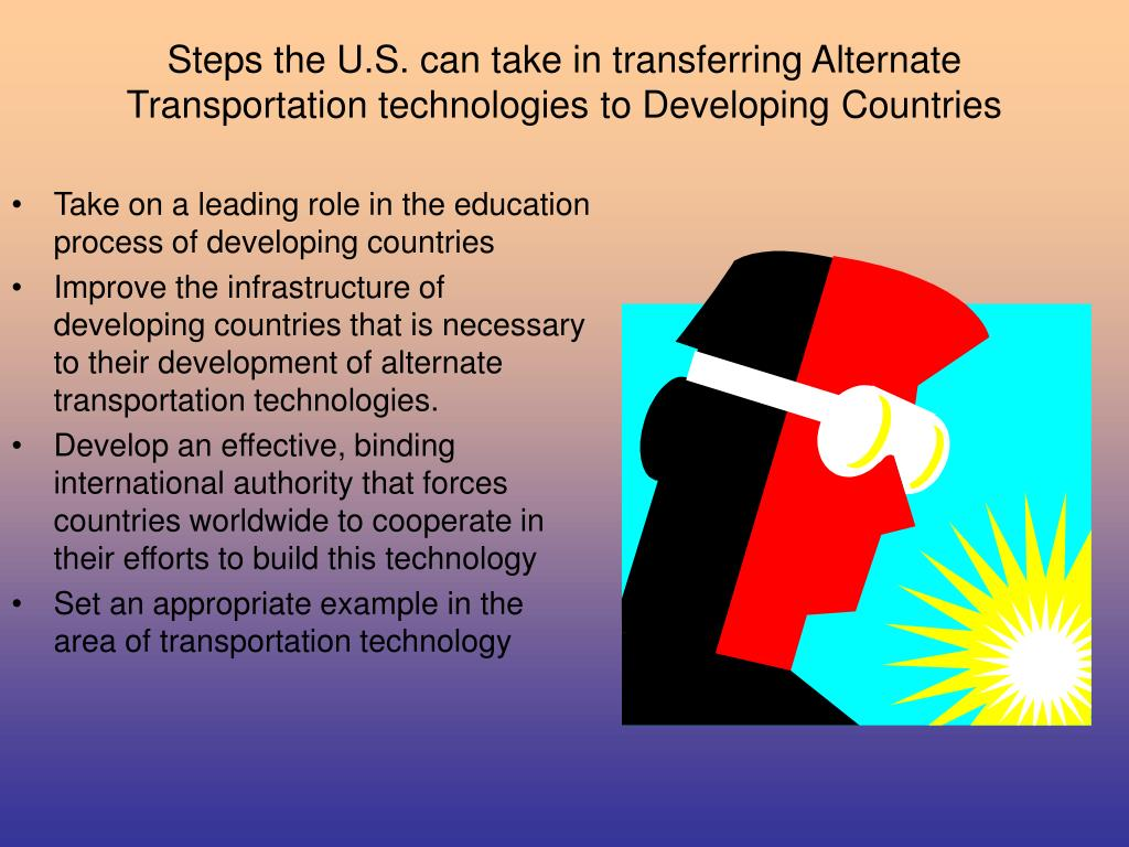 Steps the U.S. can take in transferring Alternate Transportation technologies to Developing Countries